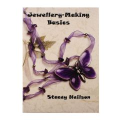 Jewellery Making Basics Book  by Stacey Neilson