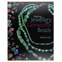 Making Jewellery With Gemstone Beads Book by Barbara Case